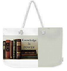 Knowledge Is Power Weekender Tote Bag by Patricia E Sundik