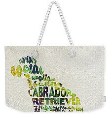 Weekender Tote Bag featuring the painting Labrador Retriever Watercolor Painting / Typographic Art by Ayse and Deniz