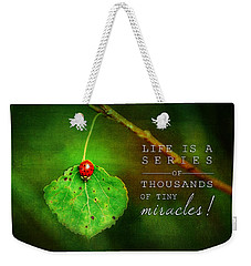 Ladybug On Leaf Thousand Miracles Quote Weekender Tote Bag