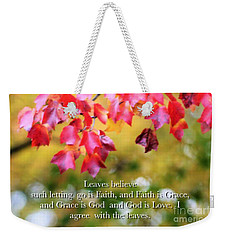 Leaves Believe Weekender Tote Bag