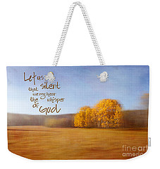 Let Us Be Silent Weekender Tote Bag