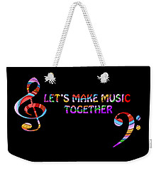 Let's Make Music Together Weekender Tote Bag