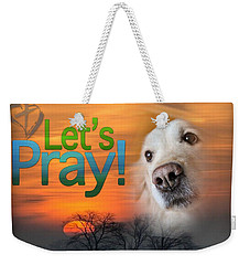 Let's Pray Weekender Tote Bag
