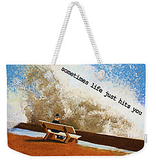 Life Hits You Greeting Card Weekender Tote Bag by Thomas Blood