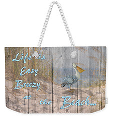 Life Is Easy Breezy At The Beach Weekender Tote Bag