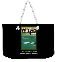 Life's Touchdowns Weekender Tote Bag