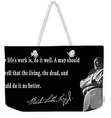 Life's Work - Martin Luther King Weekender Tote Bag