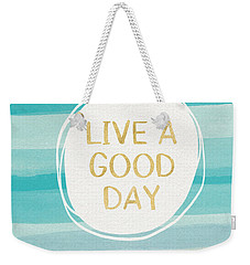 Live A Good Day- Art By Linda Woods Weekender Tote Bag by Linda Woods