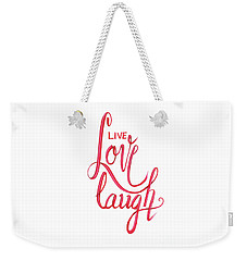 Weekender Tote Bag featuring the drawing Live Love Laugh by Cindy Garber Iverson