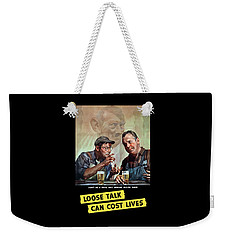 Loose Talk Can Cost Lives - Ww2 Weekender Tote Bag by War Is Hell Store
