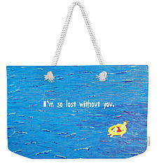 Lost Without You Greeting Card Weekender Tote Bag