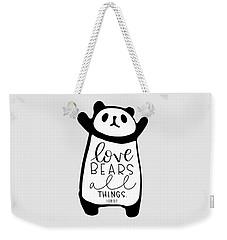 Love Bears All Things Weekender Tote Bag