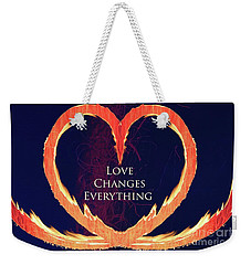 Love Changes Everything 2 Weekender Tote Bag