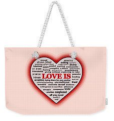 Weekender Tote Bag featuring the digital art Love Is by Anastasiya Malakhova