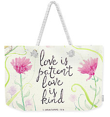 Love Is Patient Weekender Tote Bag