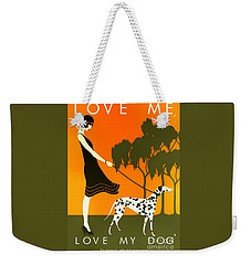 Love Me Love My Dog - 1920s Art Deco Poster Weekender Tote Bag
