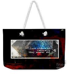 Love Radically I Weekender Tote Bag