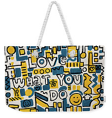 Love What You Do - Painting Poster By Robert Erod Weekender Tote Bag