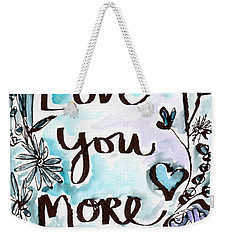 Love You More- Watercolor Art By Linda Woods Weekender Tote Bag by Linda Woods