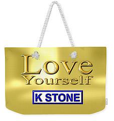 Love Yourself Weekender Tote Bag