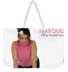 Marquis - I'm In Trouble Now Weekender Tote Bag