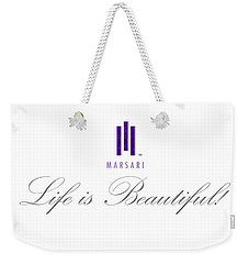 Marsari Life Is Beautiful Weekender Tote Bag
