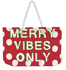 Merry Vibes Only Polka Dots- Art By Linda Woods Weekender Tote Bag