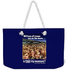 Millions Of Troops Are On The Move Weekender Tote Bag