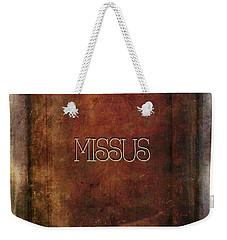 Weekender Tote Bag featuring the digital art Missus by Bonnie Bruno
