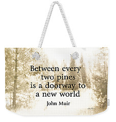 Weekender Tote Bag featuring the photograph Muir Quote On Sepia  by Ann Powell