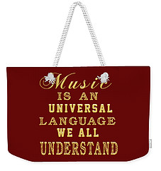 Music Is An Universal Language Typography Weekender Tote Bag by Georgeta Blanaru