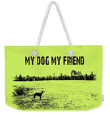My Dog My Friend Weekender Tote Bag by Mim White