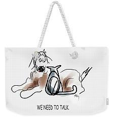 Need To Talk Weekender Tote Bag