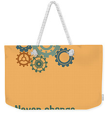 Never Change A Running System Weekender Tote Bag