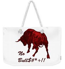 No Bullshit Weekender Tote Bag