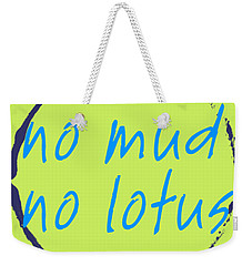 Weekender Tote Bag featuring the digital art No Mud No Lotus Green by Julie Niemela
