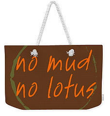 Weekender Tote Bag featuring the digital art No Mud No Lotus by Julie Niemela