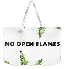 Weekender Tote Bag featuring the mixed media No Open Flames Sign- Art By Linda Woods by Linda Woods
