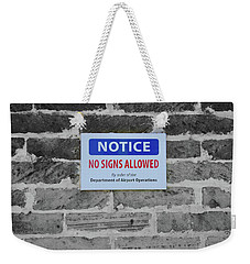 No Signs Allowed Sign Weekender Tote Bag