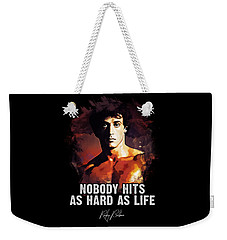 Nobody Hits As Hard As Life Weekender Tote Bag