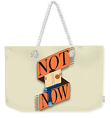Not Now, I'm Reading Weekender Tote Bag