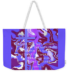 Not To Condemn But To Save Weekender Tote Bag