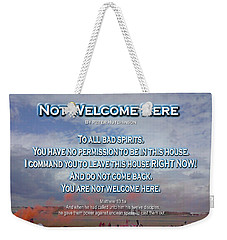 Not Welcome Here Weekender Tote Bag