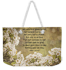 Nothing Gold Can Stay Weekender Tote Bag