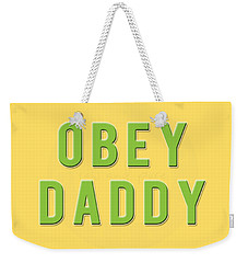 Weekender Tote Bag featuring the mixed media Obey Daddy by TortureLord Art