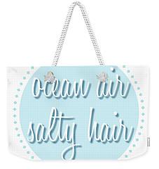 Ocean Air, Salty Hair Weekender Tote Bag