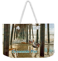 Oceanside - Pelican Under The Pier Weekender Tote Bag