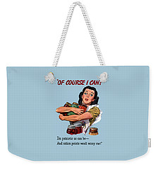 Of Course I Can -- Ww2 Propaganda Weekender Tote Bag