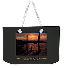 Weekender Tote Bag featuring the photograph Opportunities Present Themselves With Every New Day by Donna Corless