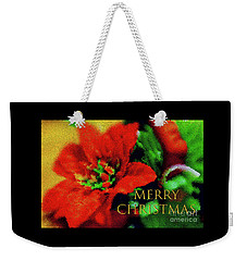 Weekender Tote Bag featuring the photograph Painted Poinsettia Merry Christmas by Sandy Moulder